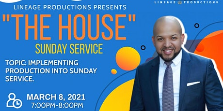 """""""The House"""" Series: Sunday Service tickets"""
