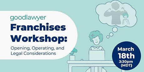 Franchises Workshop: Opening, Operating, and Legal Considerations tickets