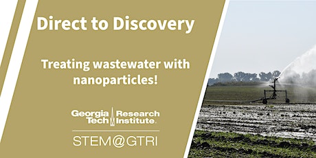 Direct to Discovery - Treating wastewater with nanoparticles! tickets