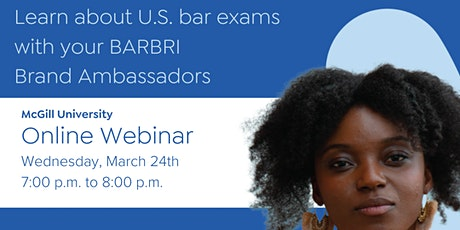 Learn about U.S. bar exams with your BARBRI Brand Ambassadors - McGill tickets