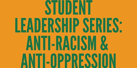 Student Leadership Series: Anti-Racism & Anti-Oppression 101 tickets
