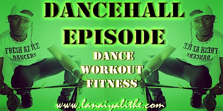 DANCEHALL EPISODE [Dance Fitness Workout Party] tickets