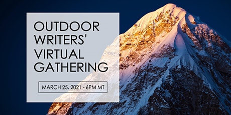 Outdoor Writers' Virtual Gathering - Our Stories tickets