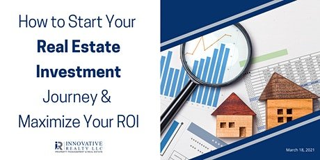 How to Start Your Real Estate Investment Journey &  Maximize Your ROI tickets