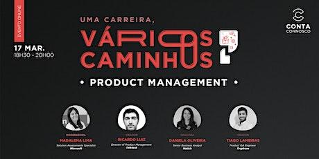 Product Management: uma carreira, vários caminhos bilhetes