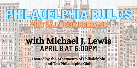Philadelphia Builds with Architecture Critic Michael J. Lewis tickets