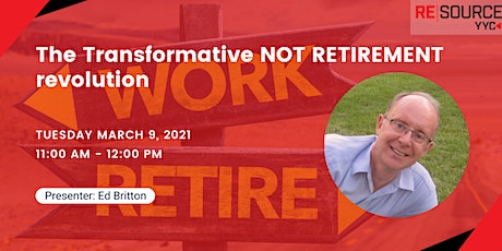 The Transformative NOT RETIREMENT revolution tickets