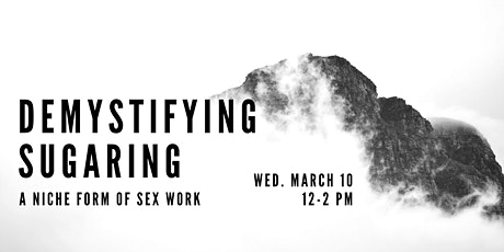 Demystifying Sugaring: A Niche Form of Sex Work tickets