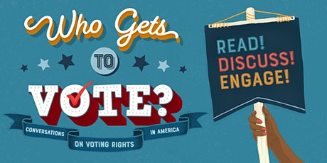 Who Gets to Vote? reading discussion series tickets