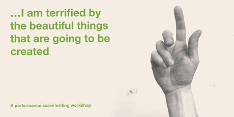 …I am terrified by the beautiful things that are going to be created tickets