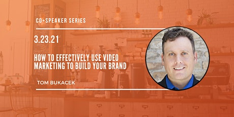 Speaker Series: How To Effectively Use Video Marketing To Build Your Brand tickets