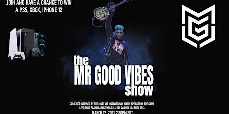 MR GOOD VIBES - MIAMI SHOW! PS5, XBOX SERIES X, iPHONE 12 & MORE GIVEAWAYS! tickets