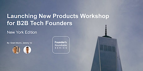 Founder's Roundtable NYC - Launching New Products Workshop tickets