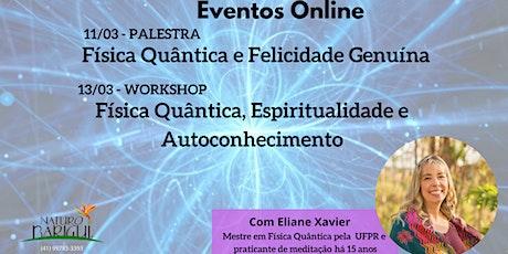 Palestra e Workshop de Física Quântica com Eliane Xavier ingressos