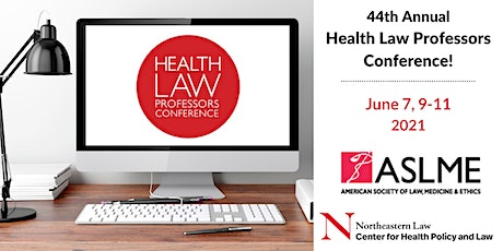 44th Annual Health Law Professors Conference (Virtual) tickets
