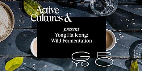 Wild Fermentation: Microbes, Fermentation & Makgeolli with Yong Ha Jeong tickets