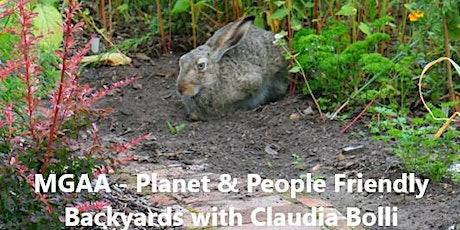MGAA - Planet & People Friendly Backyards with Claudia Bolli tickets
