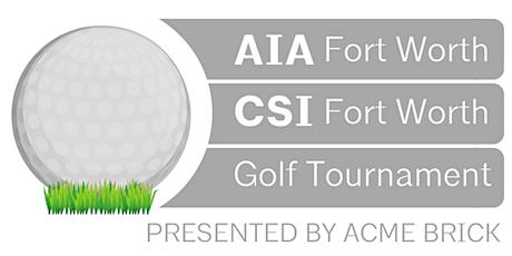 2021 AIA/CSI FW ACME BRICK GOLF TOURNAMENT April 30th! tickets