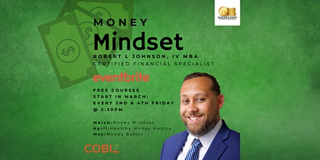 Money Mindset w/ Robert L Johnson, IV MBA tickets