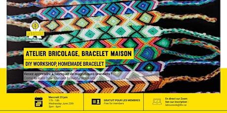 Atelier bricolage, bracelet maison tickets