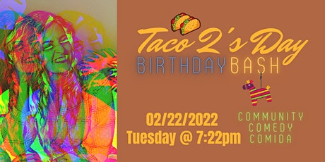 Taco 2s-Day Birthday Bash tickets