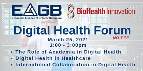 Digital Health Forum Presented by EAGB and BioHealth Innovation tickets