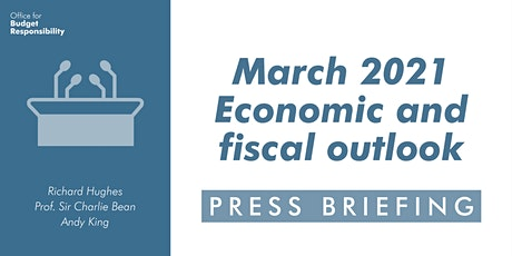OBR March 2021 Economic and fiscal outlook tickets