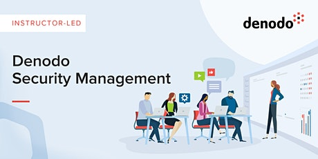 Denodo Security Management - Virtual - Mar 17th-18th tickets