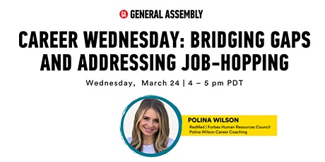 CAREER WEDNESDAY: BRIDGING GAPS AND ADDRESSING JOB-HOPPING tickets