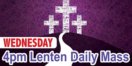 4:00 Wednesday Lenten Mass (Church) tickets