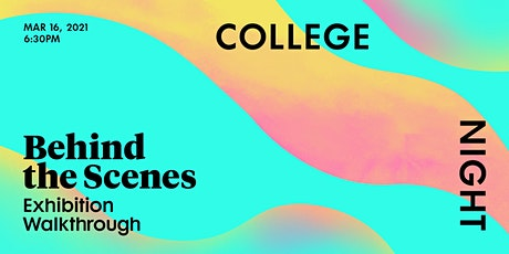 College Night: Behind the Scenes Exhibition Walkthrough tickets