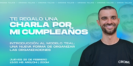 Te regalo una charla por mi cumpleaños. Introducción al Modelo Teal. entradas