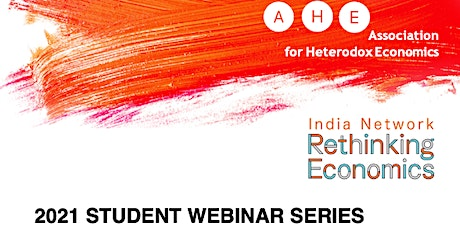 AHE Student Webinar Series 2021: March (Rethinking Economics India) tickets
