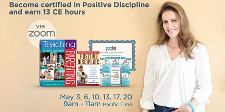 ONLINE - TEACHING PARENTING THE POSITIVE DISCIPLINE WAY + CE CREDIT tickets