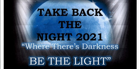 """A Virtual Take Back The Night - """"Where There's Darkness Be The Light"""" tickets"""