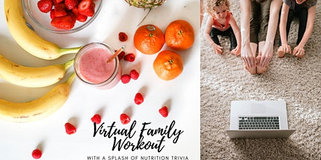 Free Virtual Family Workout with a splash of Nutrition Trivia! tickets