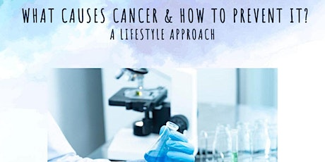 What causes cancer and how to prevent it: A lifestyle Approach tickets
