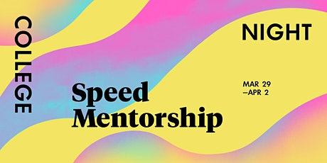College Night: Speed Mentorship tickets