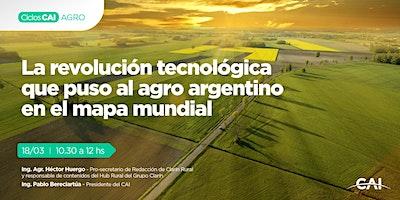 #CharlaCAI La revolución tecnológica que puso al agro argentino en el mapa