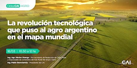 #CharlaCAI La revolución tecnológica que puso al agro argentino en el mapa entradas