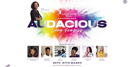 Uncommon Woman Conference 2021 : Audacious! Living Fearless! tickets