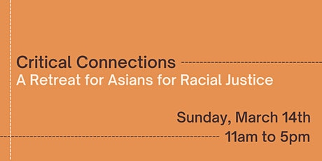 Critical Connections: A Retreat for Asians for Racial Justice tickets
