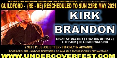 (23RD MAY) RESCHEDULED An evening with Kirk Brandon aKoustiK in Guildford tickets