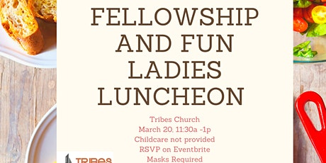 Fellowship and Fun Ladies Luncheon tickets