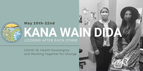 Kana Wain Dida - Looking After Each Other - Virtual International Gathering tickets