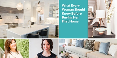 What Every Woman Should Know Before Buying Her First Home tickets