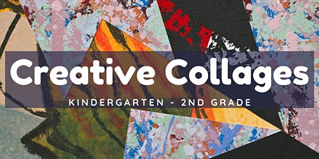 Creative Collages [Kindergarten - 2nd Grade] tickets