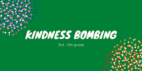 Kindness Bombing [3rd - 5th Grade] tickets