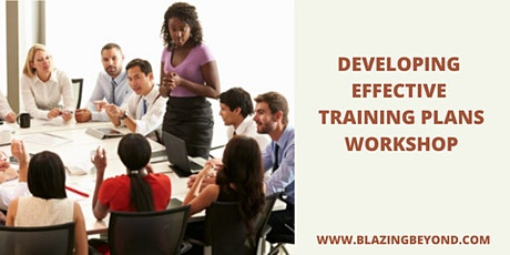 DEVELOPING EFFECTIVE TRAINING PLANS WORKSHOP tickets