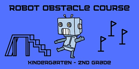 Robot Obstacle Course [Kindergarten - 2nd Grade] tickets